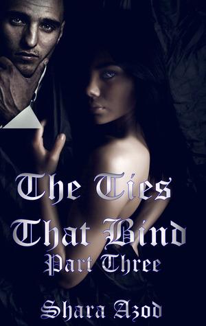 Ties That Bind, Part 3