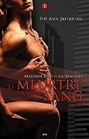 Le Meurtre dans le Sang (Madison Rose et les Vampires, #1)