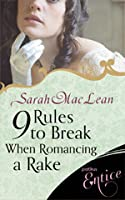 9 Rules to Break When Romancing a Rake (Love By Numbers, #1)