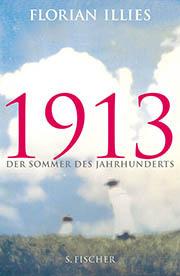 1913 - Der Sommer des Jahrhunderts by Florian Illies