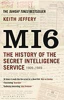 MI6: The History of the Secret Intelligence Service, 1909-1949