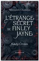 L'étrange secret de Finley Jayne (Steampunk Chronicles, #0.5)