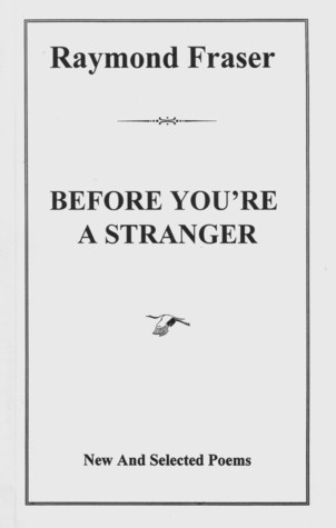 Before You're A Stranger: New & Selected Poems
