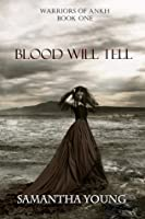 Blood Will Tell (Warriors of Ankh, #1)