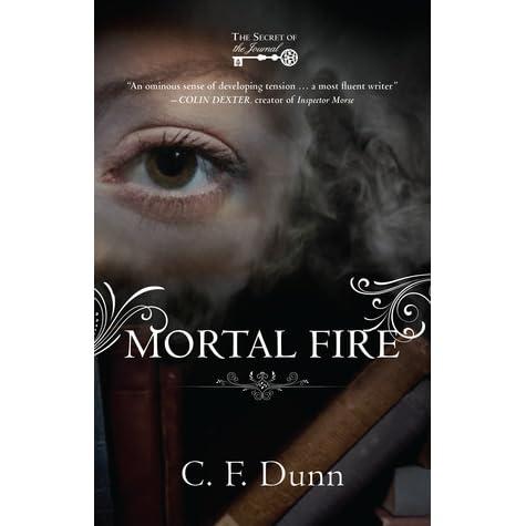 Mortal Fire The Secret Of The Journal 1 By Cf Dunn
