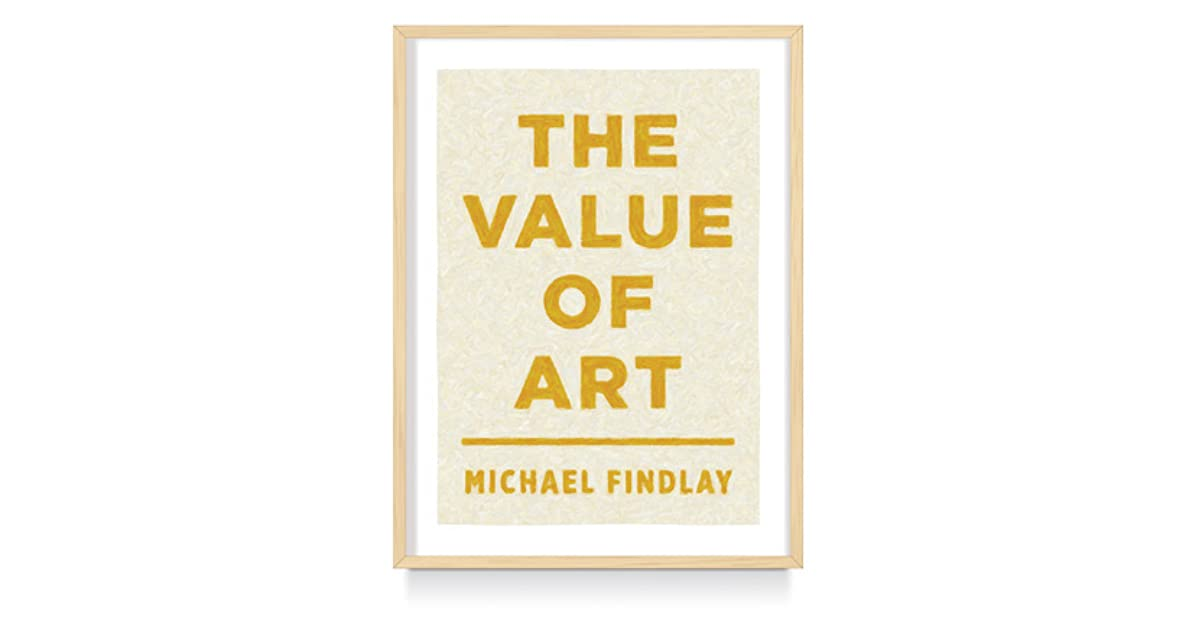 The value of art money power beauty by michael findlay fandeluxe Choice Image