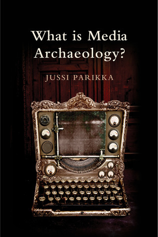 [Jussi Parikka] What is media archaeology