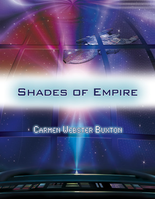 Shades of Empire by Carmen Webster Buxton