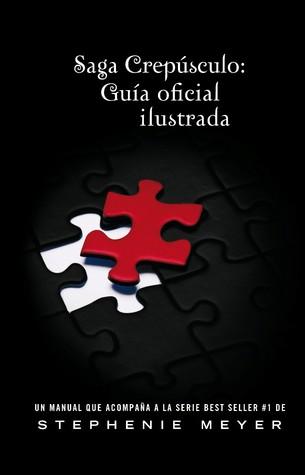 Saga Crepúsculo: Guía Oficial Ilustrada