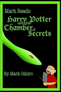 Mark Reads: Harry Potter and the Chamber of Secrets