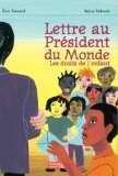 Lettre au Président du monde : les droits de l'enfant : à Iqbal Masih