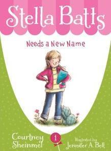 Stella Batts Needs a New Name by Courtney Sheinmel