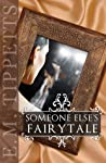 Someone Else's Fairytale
