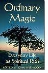 Ordinary Magic: Everyday Life as Spiritual Path