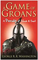 A Game of Groans: A Parody of Slush and Soot