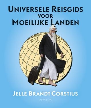 Universele Reisgids voor Moeilijke Landen by Jelle Brandt Corstius