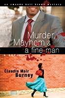 Murder, Mayhem, and a Fine Man