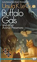 Buffalo Gals and Other Animal Presences
