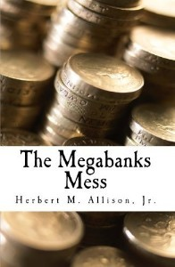 The Megabanks Mess