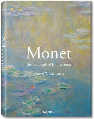 Monet: Or the Triumph of Impressionism