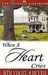 When A Heart Cries (Mountain Lakes #3)