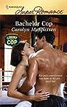 Bachelor Cop