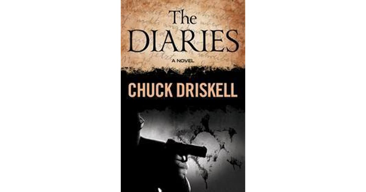 The Diaries By Chuck Driskell