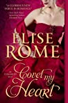 Covet My Heart by Elise Rome