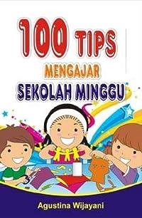 100 Tips Mengajar Sekolah Minggu