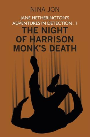 The Night of Harrison Monk's Death (Jane Hetherington's Adventures in Detection: 1)