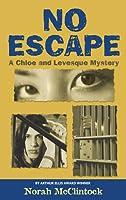 No Escape (Chloe & Levesque, #6)