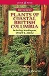 Plants of Coastal British Columbia, including Washington, Oregon & Alaska