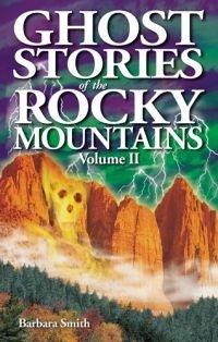 Ghost Stories of the Rockies, Volume II