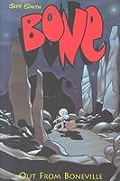 Bone: Out From Boneville (Bone, #1)