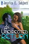 An Unexpected Return by Jessica E. Subject