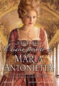 Juliet Grey - Il diario proibito di Maria Antonietta
