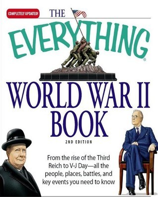 The Everything World War II Book  People, Places, Battles, and All the Key Events (2007, Adams Media)