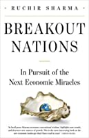 Breakout Nations: In Search of the Next Economic Miracles