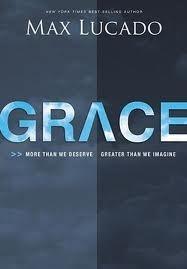 Grace  More Than We Deserve, Gr - Max Lucado