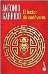 El lector de cadáveres by Antonio Garrido