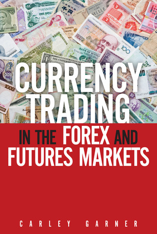 currency trading in the forex and futures marketing