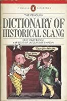 The Penguin Dictionary Of Historical Slang