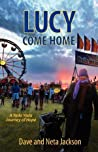 Lucy Come Home (A Yada Yada Journey of Hope)