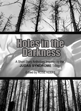 Holes in the Darkness (a Judas Syndrome Anthology)