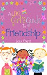 An LDS Girl's Guide To Friendship by Leslie Cheret