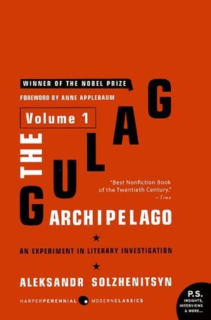 The Gulag Archipelago, 1918-1956: An Experiment in Literary Investigation, Volume 1