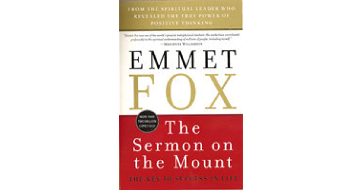 The Sermon on the Mount: The Key to Success in Life by Emmet Fox