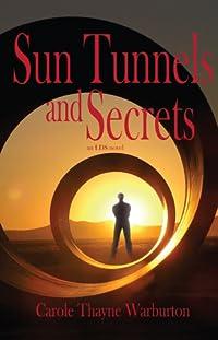 Sun Tunnels and Secrets