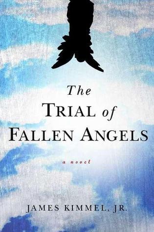 The Trial of Fallen Angels by James Kimmel Jr.