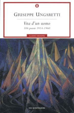 Vita di un uomo. 106 poesie (1914-1960)